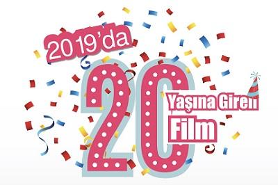 |  || 2019'da 20 Yaşına Giren 20 Film